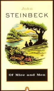 """John Steinbeck's classic novel """"Of Mice and Men"""" is well worth a read if you have not been lucky enough to do so."""